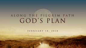 Along The Pilgrim Path - God's Plan