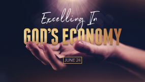 Excelling In God's Economy