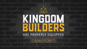 Kingdom Builders - Are Properly Equipped