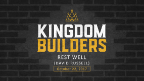 Kingdom Builders - Rest Well (David Russell)
